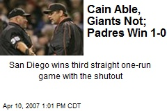 Cain Able, Giants Not; Padres Win 1-0