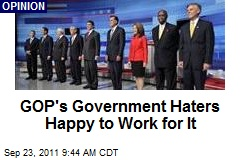 GOP's Government Haters Happy to Work for It