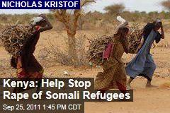 Kenya Can Help Stop 'Mass Rape' of Somali Refugees Fleeing Famine