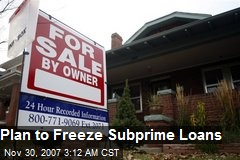 Plan to Freeze Subprime Loans