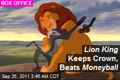 Lion King Keeps Crown, Beats Moneyball