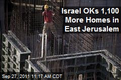 Israel OKs 1,100 More Homes in East Jerusalem