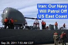 Iran: Our Navy Will Patrol Off US East Coast