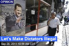 Let's Make Dictators Illegal