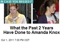 What the Past 2 Years Have Done to Amanda Knox