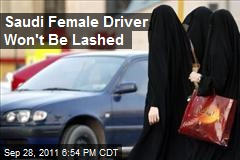 Saudi Female Driver Won't Be Lashed