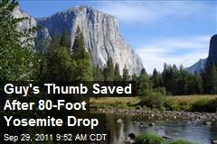Guy's Thumb Saved After 80-Foot Yosemite Drop