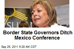 Border State Governors Ditch Mexico Conference