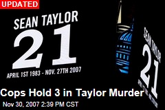 Cops Hold 3 in Taylor Murder