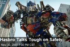 Hasbro Talks Tough on Safety