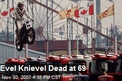 Evel Knievel Dead at 69