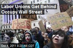 Labor Unions Get Behind Occupy Wall Street