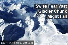 Swiss Fear Vast Glacier Chunk Might Fall
