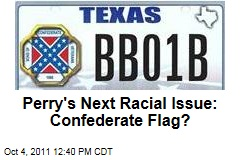 Rick Perry's Next Racial Issue: Confederate Flag?