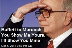 Buffett to Murdoch: You Show Me Yours, I'll Show You Mine