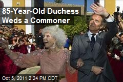 85-Year-Old Duchess Weds a Commoner