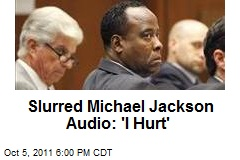 Slurred Michael Jackson Audio: 'I Hurt'