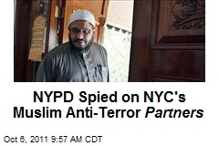 NYPD Spied on NYC's Muslim Anti-Terror Partners