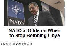 NATO at Odds on When to Stop Bombing Libya