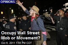 Occupy Wall Street: Mob or Movement?