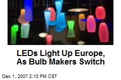 LEDs Light Up Europe, As Bulb Makers Switch
