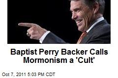 Baptist Perry Backer Calls Mormonism a 'Cult'