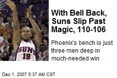 With Bell Back, Suns Slip Past Magic, 110-106