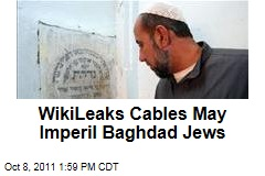 Baghdad Jews Urged to Flee Over Wikileaks Cables