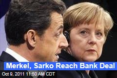 Angela Merkel, Nicolas Sarkozy Hammer Out Deal to Recapitalize Banks