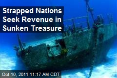 Strapped Nations Seek Revenue in Sunken Treasure