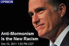 Anti-Mormonism Is the New Racism