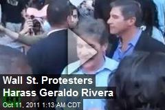 Wall St. Protesters Harass Geraldo Rivera