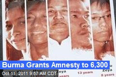 Burma Grants Amnesty to 6,300