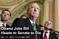 Obama Jobs Bill Heads to Senate to Die