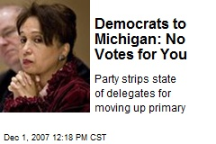Democrats to Michigan: No Votes for You