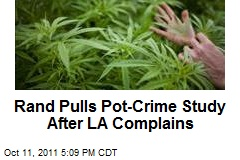 Rand Pulls Pot-Crime Study After LA Complains