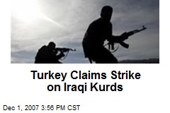 Turkey Claims Strike on Iraqi Kurds