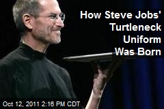 How Steve Jobs' Turtleneck Uniform Was Born