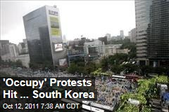 'Occupy Wall Street' Comes to South Korea as 'Occupy Seoul'