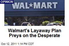 Walmart's Layaway Plan Preys on the Desperate