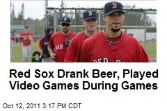 Red Sox Drank Beer, Played Video Games During Games