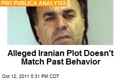 Alleged Iranian Plot Doesn't Match Past Behavior