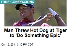 Brandon Kelly Threw Hot Dog at Tiger Woods to 'Do Something Epic'