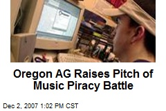 Oregon AG Raises Pitch of Music Piracy Battle