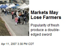 Markets May Lose Farmers
