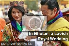 In Bhutan, a Lavish Royal Wedding