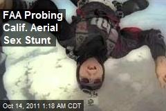 FAA Probing Calif. Aerial Sex Stunt