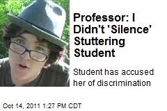 Professor: I Didn't 'Silence' Stuttering Student