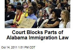 Alabama Immigration Law: Court Blocks Parts From Taking Effect