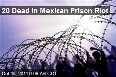 20 Dead in Mexican Prison Riot